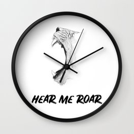 Hear Me Roar Wall Clock