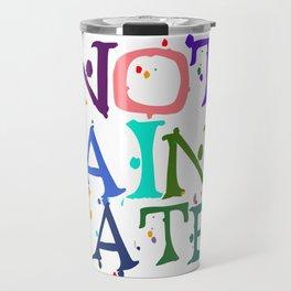 NOT Paint Water Travel Mug