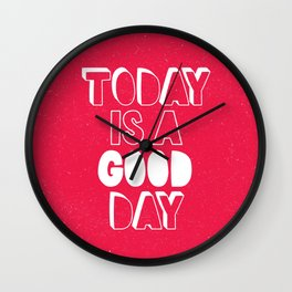Today is a Good Day inspirational motivational typography poster bedroom wall home decor Wall Clock