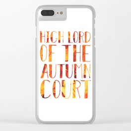 High Lord of the Autumn Court Clear iPhone Case