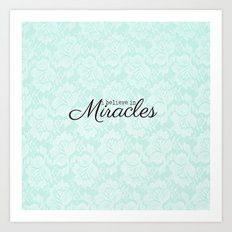 I believe in Miracles Blue Lace  Art Print