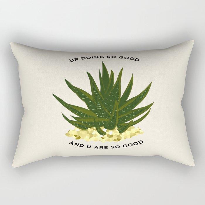 UR DOING SO GOOD Rectangular Pillow