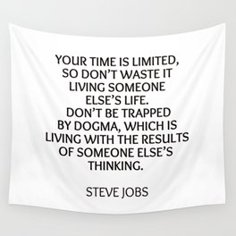 STEVE JOBS - YOUR TIME IS LIMITED Wall Tapestry