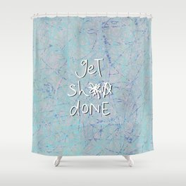 get sh** done - blue scribbles Shower Curtain