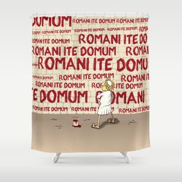 Brian's Romani ite domum Shower Curtain
