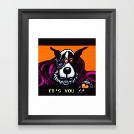 It's You Framed Art Print