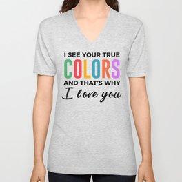 True Colors Unconditional Love Autistic Autism Unisex V-Neck