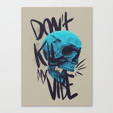 Kill my bones but... Canvas Print