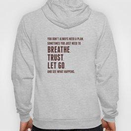 Nice words - Breathe, Trust, Let Go (Red) Hoody