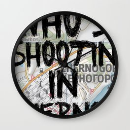 Who's Shooting In Cherno? Wall Clock