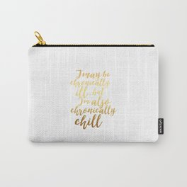 Chronically Chill - Gold + White  Carry-All Pouch