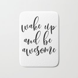 Wake Up And Be Awesome, Typography Art, Inspirational Quote, Motivational Quote, Bedroom Wall Art Bath Mat