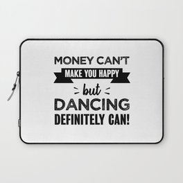 Dancing makes you happy Funny Gift Laptop Sleeve