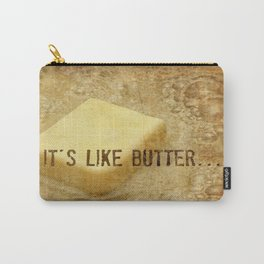 it's like butter - series 3 of 4 Carry-All Pouch