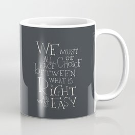 We must all face the choice Coffee Mug