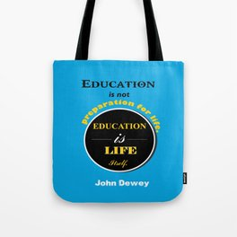 John Dewey philosopher life inspirational Quote Tote Bag