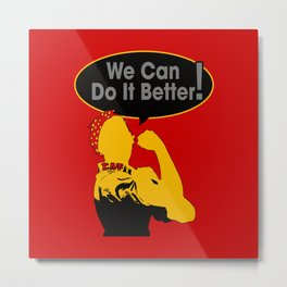 Sigma Lambda Upsilon (We Can Do It Better) Metal Print