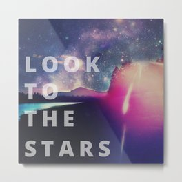 Look To The Stars Metal Print