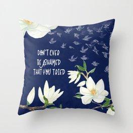 You Tried : Inspirational Art Throw Pillow