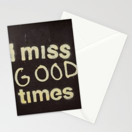 I miss good times Stationery Cards
