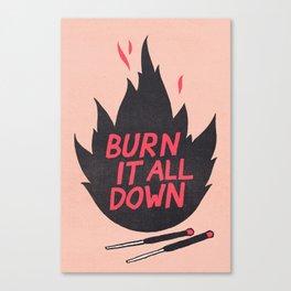 Burn It All Down Canvas Print