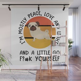 I'm Mostly Peace Yoga Pug Funny Dog Gift Wall Mural