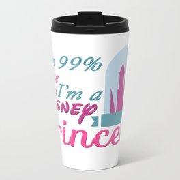 I'm sure I'm a Princess Metal Travel Mug
