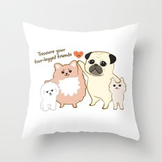 Treasure your four-legged friends Throw Pillow