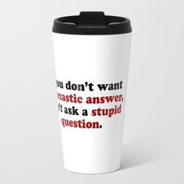 Sarcastic Answers Travel Mug