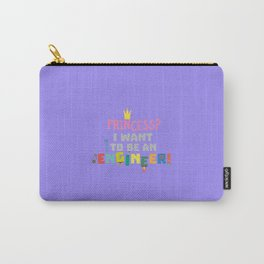 Princess- I want to be an Engnineer T-Shirt D2yb2 Carry-All Pouch