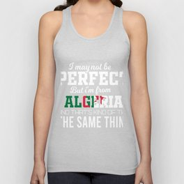 I am not Perfect, but i am from  algeria Unisex Tank Top