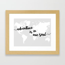 Adventure is in our Soul Framed Art Print