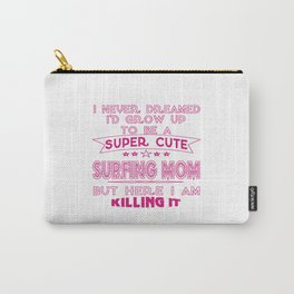SUPER CUTE A SURFING MOM Carry-All Pouch