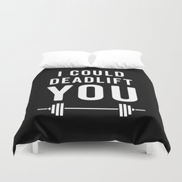 Deadlift You Gym Quote Duvet Cover