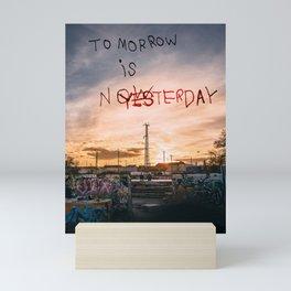 Tomorrow is Nowesterday Mini Art Print