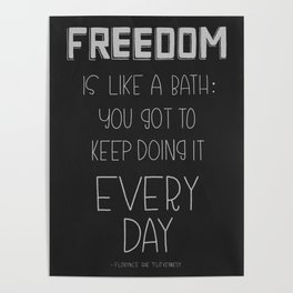Freedom Every Day - Black and White Poster