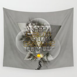 Keep calm and breathe deeply Wall Tapestry