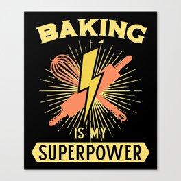Baking Is My Superpower Canvas Print