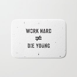 Work Hard, Die Young / Light Bath Mat