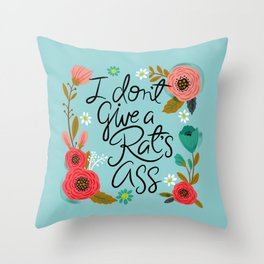 Pretty Sweary- I Don't Give a Rat's Ass Throw Pillow