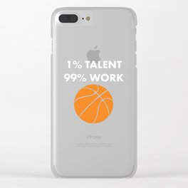 1% Talent 99% Work Basketball Sports Funny T-shirt Clear iPhone Case