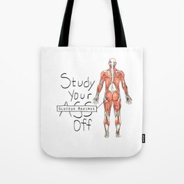 Study Your Gluteus Maximus Off Tote Bag