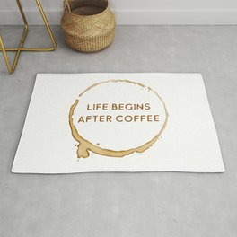 Life begins after coffee Rug