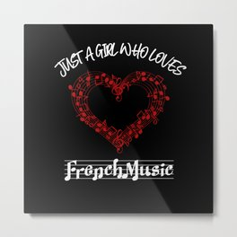 Just A Girl Who Loves French Music Metal Print