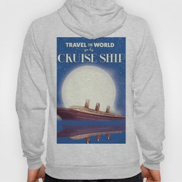 Travel the world by Cruise Ship Hoody