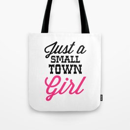 Small Town Girl Music Quote Tote Bag