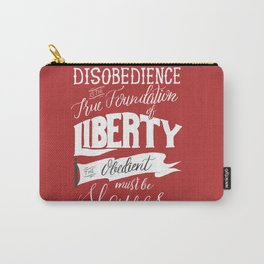 Disobedience is the True Foundation of Liberty Carry-All Pouch