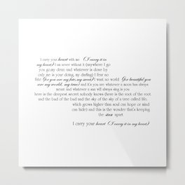 I Carry Your Heart With Me - EE Cummings Metal Print