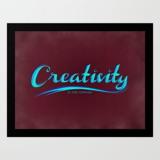 Creativity is the Answer Art Print