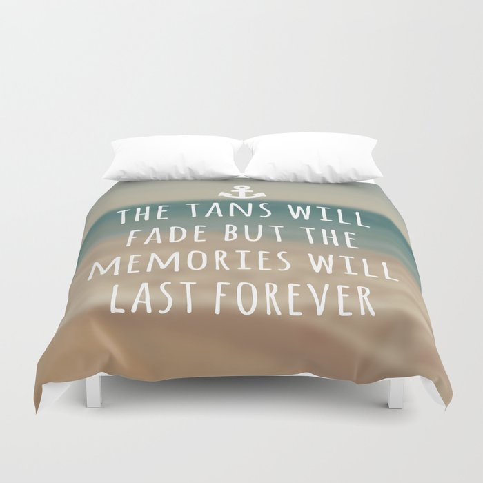 Tans Will Fade Travel Quote Duvet Cover